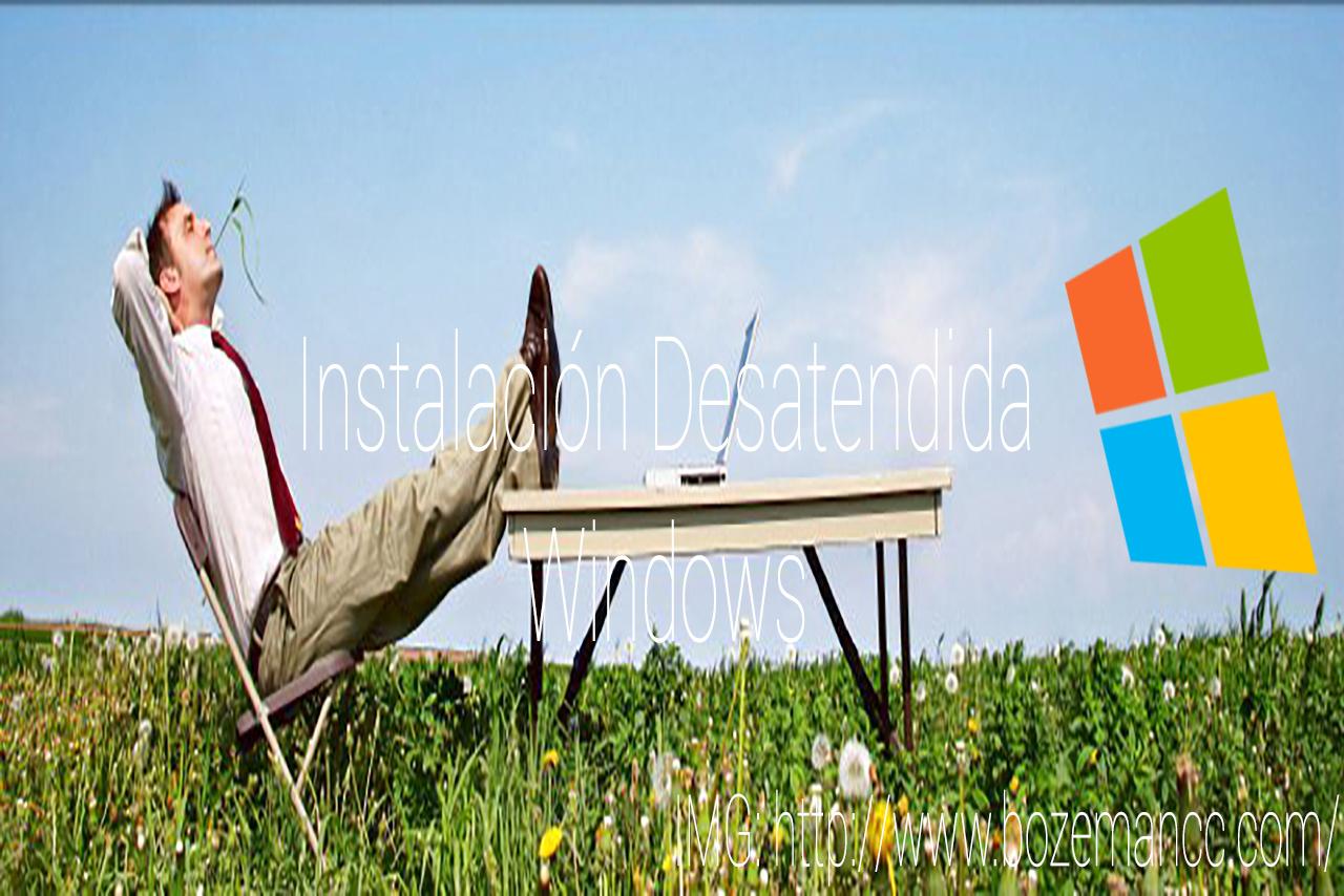 Instalación desatendida de Windows