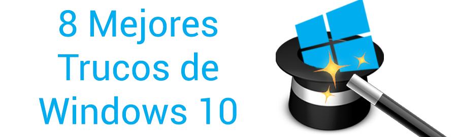 8 Mejores trucos windows 10