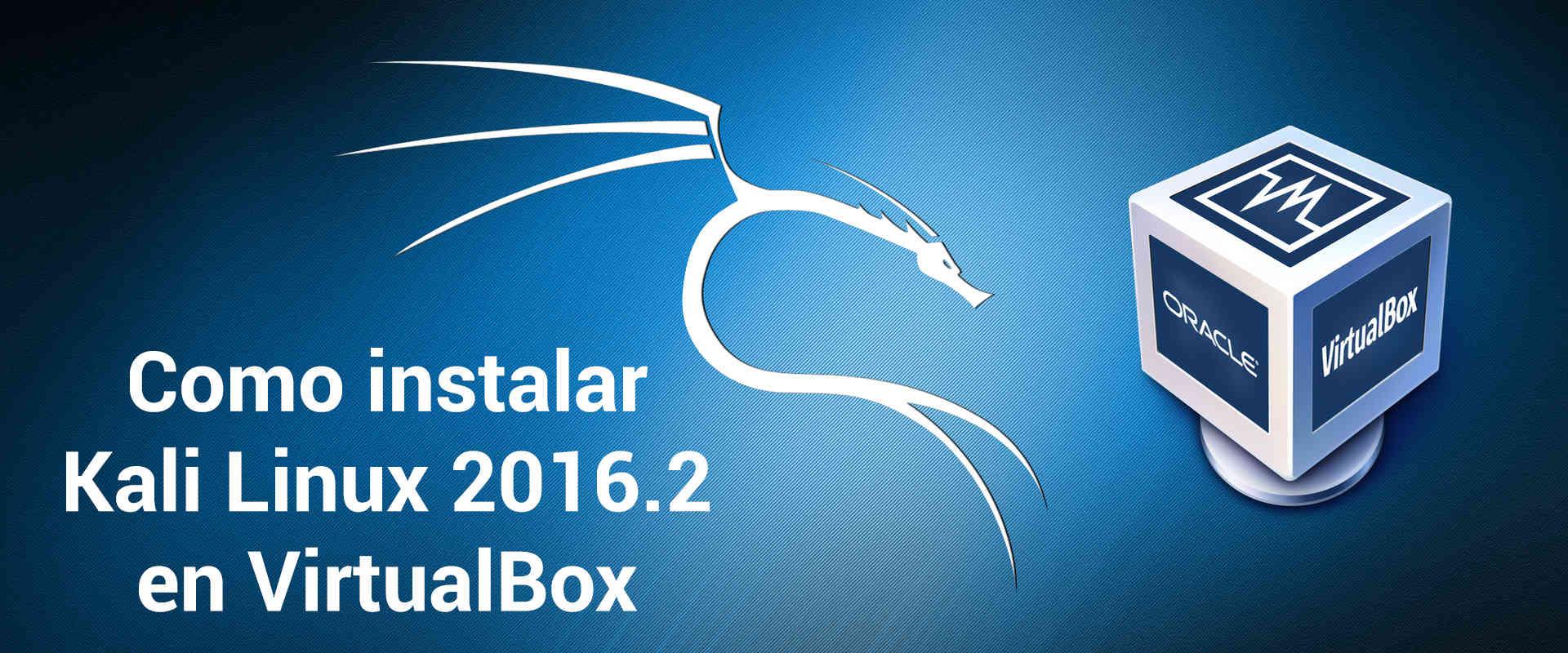 como-instalar-kali-linux-2016-2-en-virtualbox
