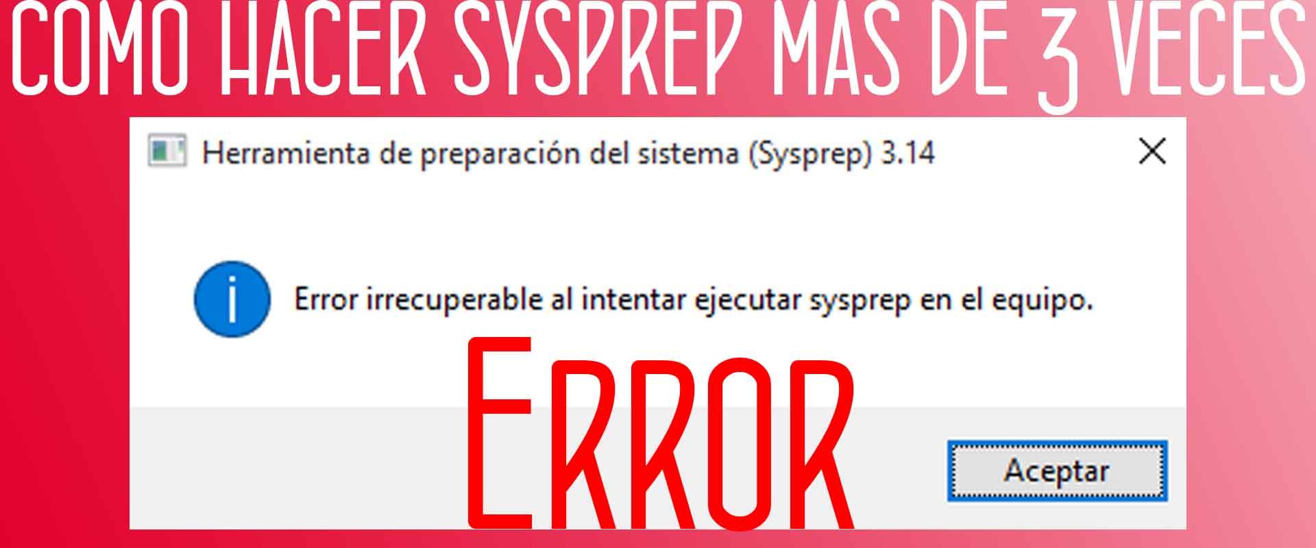 Guía Completa Sysprep más de 3 veces