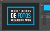 """Mejores editores de fotos [MEGARECOPILACIÃ""""N]"""